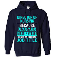 nursing shirts director of nursing shirts collection hoodie t shirt