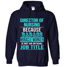 nursing shirts director of nursing shirts collection hoodie t shirt