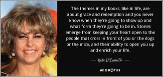 themes for my story kate dicamillo quote the themes in my books like in life are about