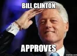 Bill Clinton Meme - bill clinton approves funny meme image