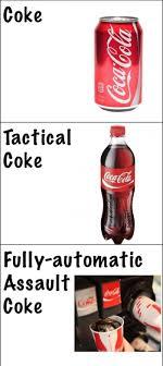 Diet Coke Meme - fully automatic assault coke meme xyz