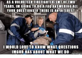 Emt Memes - 25 best memes about funny firefighter meme funny firefighter
