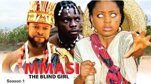 King Of The Blind Mmasi The Blind Season 1 2016 Latest Nigerian Nollywood