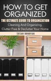 How To Get Organized At Home by Cheap Organizing Tools For Home Find Organizing Tools For Home