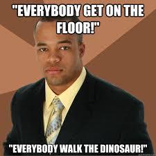 Walk The Dinosaur Meme - everybody walk the dinosaur meme best dinosaur gallery 2018