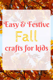 easy fall crafts for kids diary of a socal mama