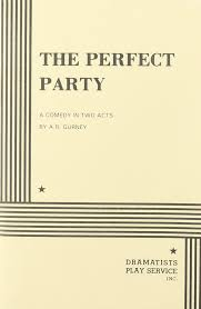 the perfect party a r gurney a r gurney 9780822208860