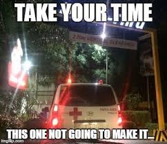Tru Meme - ambulance in a drive tru memes imgflip
