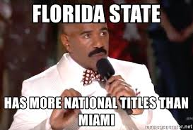 Florida State Memes - florida state has more national titles than miami steve harvey