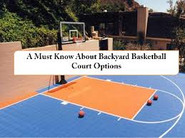 Backyard Basketball Online by A Must Know About Backyard Basketball Court Options