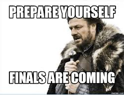 Finals Meme - prepare yourself finals arecoming com finals are coming meme on