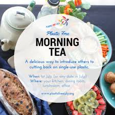 plastic free morning tea plastic free july