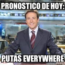 Putas Putas Everywhere Meme - meme matias prats pronostico de hoy putas everywhere 16673570