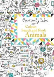 calm colour creatively calm colour search and find animals book by