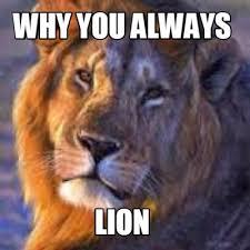 Lion Meme - meme creator lion meme generator at memecreator org
