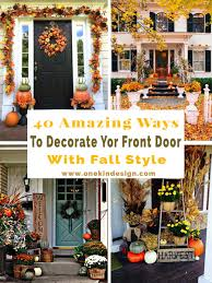 How To Decorate Your House For Fall - 40 amazing ways to decorate your front door with fall style