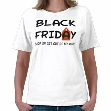 funny black friday t shirts black friday t shirt do we really need that