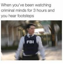 Criminal Minds Kink Meme - when you ve been watching criminal minds for 3 hours and you hear