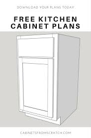 how to build kitchen cabinets free plans our home from scratch