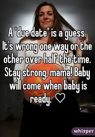 Due Date Meme - due date is a guess it s wrong one way or the other over half