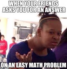 Math Problem Meme - black girl wat meme imgflip