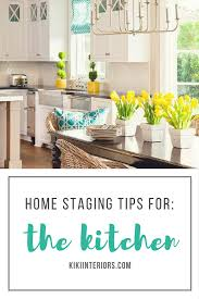 home staging tips for the kitchen interiorsbykiki com