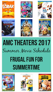amc theaters 2017 summer movie schedule frugal finds during naptime