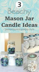 35 Halloween Mason Jars Craft Ideas For Using Mason Jars For by 3 Beachy Mason Jar Candle Ideas Yesterday On Tuesday