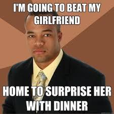 Awesome Girlfriend Meme - successful black man meme beating girlfriend home by lpawesome on