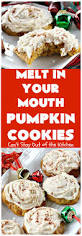 melt in your mouth pumpkin cookies can u0027t stay out of the kitchen