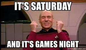 Star Trek Meme Generator - it s saturday and it s games night joyful star trek meme generator