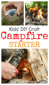 kids u0027 diy campfire starter craft one time through