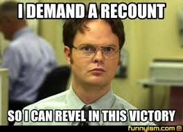 Victory Meme - i demand a recount so i can revel in this victory meme factory