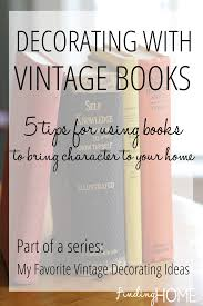 decorating with vintage books 5 tips finding home farms