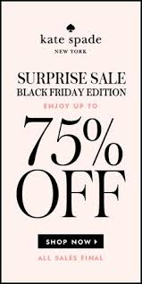 kate spade black friday black friday sale shop now through monday spend 250 and receive