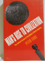 man u0027s rise to civilization the cultural ascent of the indians of