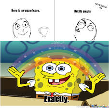 No One Cares Meme Spongebob - nobody cares by facepalm meme center