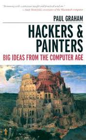hacking ideas hackers painters big ideas from the computer age by paul graham