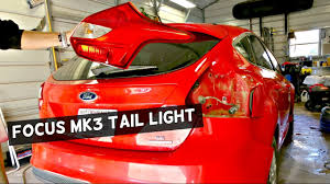 2014 ford focus tail light ford focus rear tail light removal replacement youtube