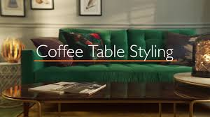 How To Style A Coffee Table How To Style A Coffee Table John Lewis Youtube