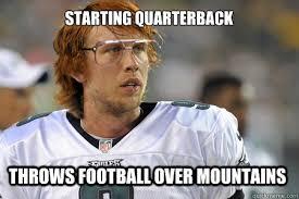 Nick Foles Meme - throws football over mountains starting quarterback nick foles