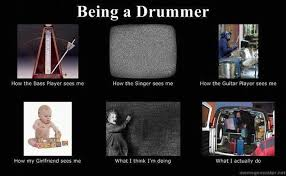 Drummer Meme - life of a drummer noise made me do it sound music and things