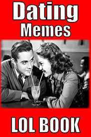 Dating Memes - memes funny dating memes the most funny hilarious dating memes