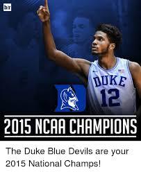 Duke Basketball Memes - br duke 2015 ncaa chions the duke blue devils are your 2015
