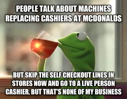 Self Checkout Meme - livememe com kermit the frog but that s none of my business