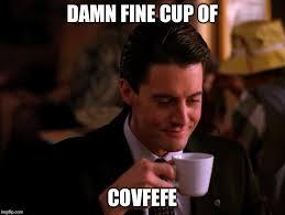Twin Peaks Meme - twin peaks coffee meme generator imgflip