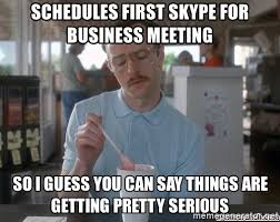 Business Meeting Meme - schedules first skype for business meeting skype for business 2