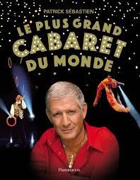 livre de cuisine norbert le plus grand cabaret du monde le livre sebastien