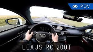 lexus rc 200 turbo lexus rc 200t f sport 2016 pov drive project automotive