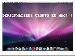 personnalisation du bureau mac ubuntu personnaliser ubuntu en mac